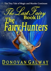 The Fairy Hunters ebook by Donovan Galway