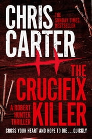 The Crucifix Killer ebook by Chris Carter