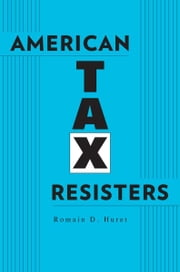 American Tax Resisters ebook by Romain D. Huret
