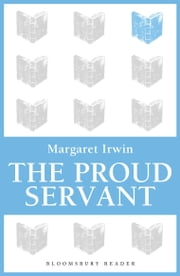 The Proud Servant ebook by Margaret Irwin