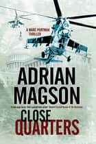 Close Quarters ebook by Adrian Magson