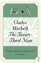 The Twenty-Third Man ebook by Gladys Mitchell