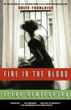 Fire in the Blood ebook by Irene Nemirovsky, Sandra Smith