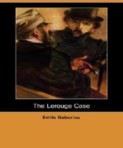 The Lerouge Case ebook by Émile Gaboriau
