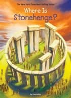 Where Is Stonehenge? ebook by True Kelley, John Hinderliter, David Groff