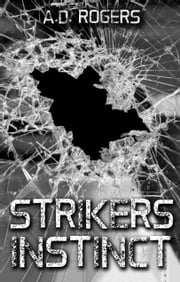 Strikers Instinct ebook by A. D. Rogers