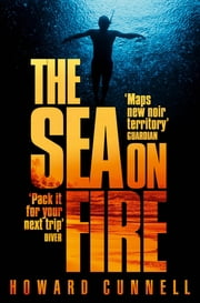 The Sea on Fire ebook by Howard Cunnell