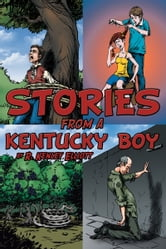 Stories from a Kentucky Boy ebook by R. Kenley Elliott