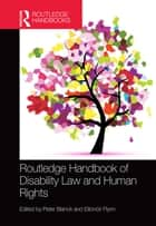 Routledge Handbook of Disability Law and Human Rights ebook by Peter Blanck, Eilionóir Flynn