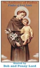 Saint Anthony of Padua ebook by Bob Lord, Penny Lord