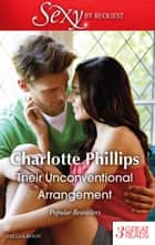 Their Unconventional Arrangement/The Plus-One Agreement/Secrets Of The Rich & Famous/All Bets Are On ebook by Charlotte Phillips
