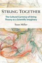 Strung Together ebook by Sean Miller