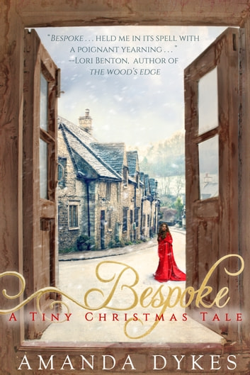 Bespoke: a Tiny Christmas Tale ebook by Amanda Dykes