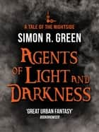 Agents of Light and Darkness - Nightside Book 2 ebook by Simon Green