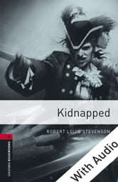 Kidnapped - With Audio, Oxford Bookworms Library ebook by Robert Louis Stevenson