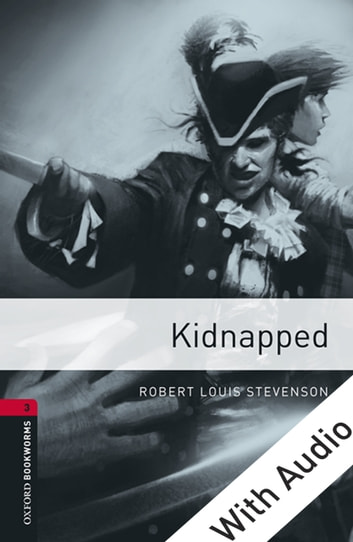 Kidnapped - With Audio Level 3 Oxford Bookworms Library 電子書 by Robert Louis Stevenson