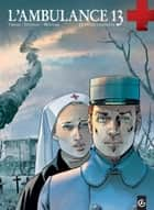 L'Ambulance 13 - Intégrale - 1er Cycle ebook by Mounier, Patrick Cothias, Patrice Ordas