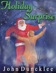 Holiday Surprise ebook by John Duncklee