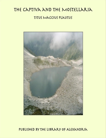 The Captiva and the Mostellaria ebook by Titus Maccius Plautus