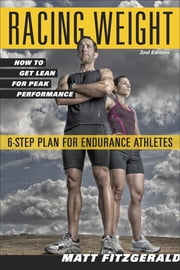 Racing Weight - How to Get Lean for Peak Performance ebook by Kobo.Web.Store.Products.Fields.ContributorFieldViewModel
