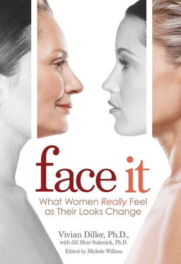 Face It ebook by Vivian Diller, Ph.D.