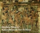Hindoo Tales, or The Adventures of Ten Princes ebook by P. W. Jacob