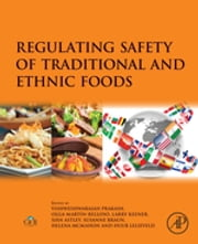 Regulating Safety of Traditional and Ethnic Foods ebook by V. Prakash,Olga Martin-Belloso,Larry Keener,Siân B. Astley,Susanne Braun,Helena McMahon,Huub Lelieveld