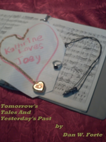 Tomorrow's Tales And Yesterday's Past ebook by Dan Forte