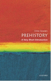 Prehistory: A Very Short Introduction ebook by Chris Gosden