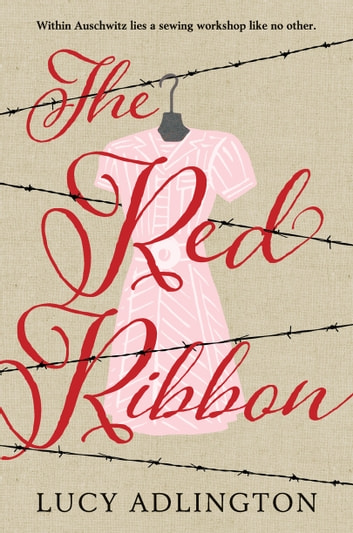 The Red Ribbon ebook by Lucy Adlington
