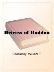 Heiress Of Haddon ebook by William E. Doubleday