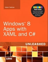 Windows 8 Apps with XAML and C# Unleashed ebook by Adam Nathan