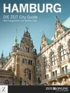 Hamburg - DIE ZEIT City Guide ebook by ZEIT ONLINE