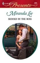 Bedded by the Boss ebook by Miranda Lee