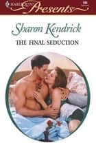The Final Seduction ebook by Sharon Kendrick