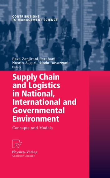 Supply Chain and Logistics in National, International and Governmental Environment - Concepts and Models ebook by