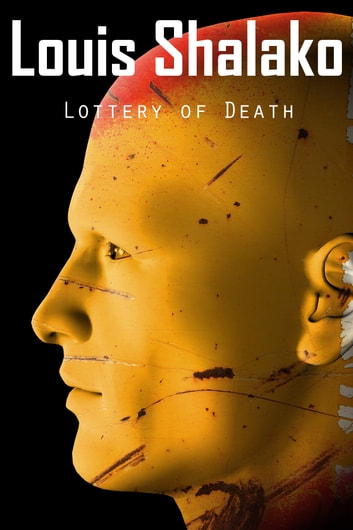 Lottery of Death ebook by Louis Shalako