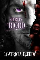 Secrets in Blood ebook by Patricia D. Eddy