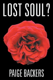 Lost Soul? ebook by Paige Backers