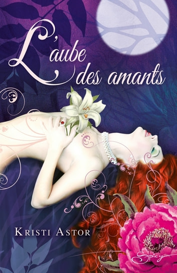 L'aube des amants ebook by Kristi Astor