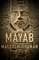 Mayab ebook by Malcolm Shuman, M. S. Karl