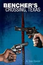 Bencher's Crossing, TX ebook by A. Soo Donim