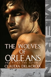 The Wolves of Orleans (Vol 1-2) (M/m) ebook by Sasha Merin