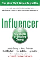 Influencer: The New Science of Leading Change, Second Edition (Paperback) ebook by Joseph Grenny, Kerry Patterson, David Maxfield, Ron McMillan, Al Switzler