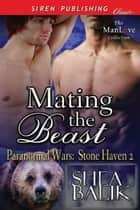 Mating the Beast ebook by Shea Balik