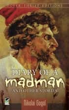 Diary of a Madman and Other Stories ebook by Nikolai Gogol