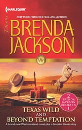 Texas Wild & Beyond Temptation: Texas Wild\Beyond Temptation ebook by Brenda Jackson