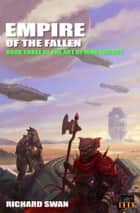 Empire of the Fallen (Book Three of the Art of War Trilogy) ebook by Richard Swan