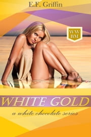 White Gold ebook by E. F. Griffin