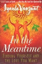 In the Meantime ebook by Iyanla Vanzant
